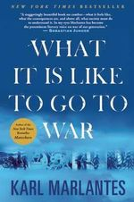 What Its Like to Go to War - Karl Marlantes
