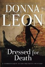 Dressed for Death : A Commissario Guido Brunetti Mystery - Donna Leon