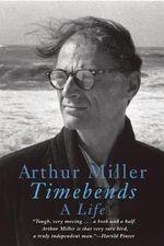 Timebends : A Life - Arthur Miller