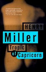 Tropic of Capricorn - Henry Miller