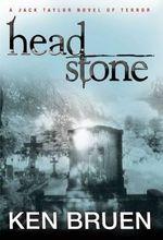 Headstone - Ken Bruen