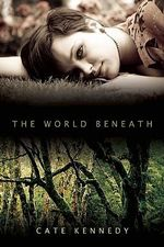 World Beneath : Shortlisted for the 2013 Stella Prize - Cate Kennedy