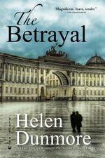 The Betrayal : A Novel - Helen Dunmore