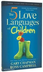 The 5 Love Languages of Children : STRAND PUBLISHING - Gary Chapman