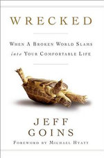 Wrecked : When a Broken World Slams Into Your Comfortable Life - Jeff Goins