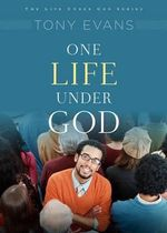 One Life Under God : His Rule Over You - Tony Evans