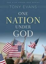 One Nation Under God : Pursuing Liberty and Justice for All - Tony Evans
