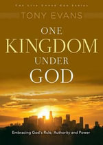 One Kingdom Under God : His Rule Over All - Tony Evans