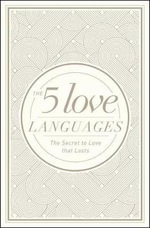 The 5 Love Languages Hardcover Special Edition : The Secret to Love That Lasts - Gary Chapman