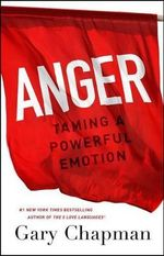 Anger : Taming a Powerful Emotion - Gary Chapman
