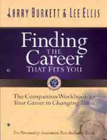 Finding the Career That Fits You Workbook : The Companion Workbook to Your Career in Changing Times - Larry Burkett