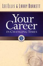Your Career in Changing Times - Larry Burkett