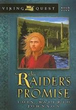 The Raider's Promise : Viking Quest (Paperback) - Lois Walfrid Johnson
