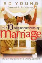 The 10 Commandments of Marriage : The Do's and Don'ts for a Lifelong Covenant - Ed Young
