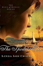 The Spoils of Eden : The Dawn of Hawaii, Book One - Linda Lee Chaikin