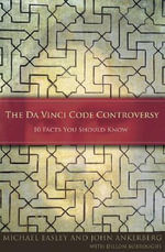 The Da Vinci Code Controversy : 10 Facts You Should Know - Michael J Easley