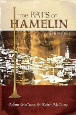 The Rats of Hamelin : A Piper's Tale - Adam McCune