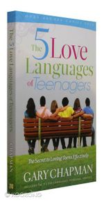 The 5 Love Languages of Teenagers : The Secret of Loving Teens Effectively - Gary Chapman