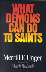 What Demons Can Do to Saints - Merrill F. Unger