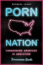 Porn Nation Discussion Guide - Michael Leahy