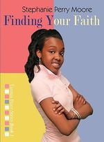 Finding Your Faith - Stephanie Perry Moore