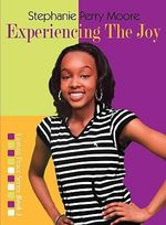 Experiencing the Joy - Stephanie Perry Moore