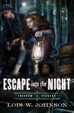 Escape Into the Night - Lois Walfrid Johnson