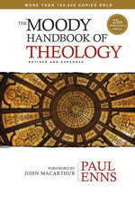 The Moody Handbook of Theology - Paul P Enns