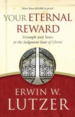 Your Eternal Reward : Triumph and Tears at the Judgment Seat of Christ - Erwin W. Lutzer