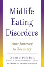 Midlife Eating Disorders : Your Journey to Recovery - Cynthia M. Bulik