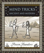 Mind Tricks : Ancient and Modern - Dana Faculty Fellow and Assistant Professor of Music Steven Saunders