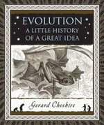 Evolution A Little History of a Great Idea : A Little History of a Great Idea (Wooden Books) - Gerard Cheshire