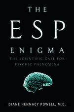 The ESP Enigma : The Scientific Case for Psychic Phenomena - , M.D. Diane Hennacy Powell