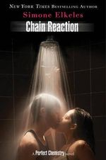 Chain Reaction : Perfect Chemistry Novels (Hardcover) - Simone Elkeles