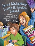 Miss Malarkey Leaves No Reader Behind : Miss Malarkey - Judy Finchler