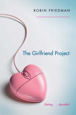 The Girlfriend Project - Robin Friedman