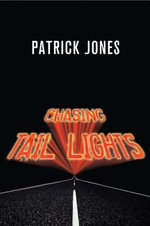 Chasing Tail Lights - Patrick Jones