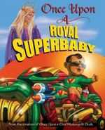 Once Upon a Royal Superbaby - Kevin O'Malley