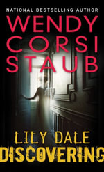 Lily Dale : Discovering: A Lily Dale novel - Wendy Corsi Staub