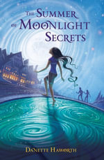 The Summer of Moonlight Secrets - Danette Haworth