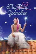 My Fair Godmother - Janette Rallison