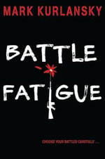 Battle Fatigue - Mark Kurlansky