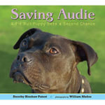 Saving Audie : A Pit Bull Puppy Gets a Second Chance - Dorothy Hinshaw Patent