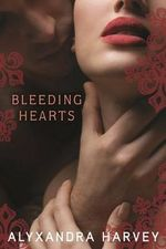 Bleeding Hearts : Drake Chronicles (Hardcover) - Alyxandra Harvey