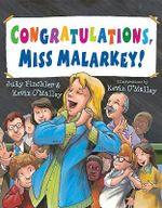 Congratulations, Miss Malarkey! : Miss Malarkey - Judy Finchler
