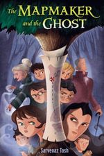 The Mapmaker and the Ghost - Sarvenaz Tash