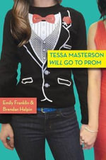 Tessa Masterson Will Go to Prom - Emily Franklin