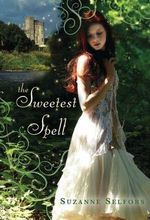 The Sweetest Spell - Suzanne Selfors