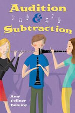 Audition & Subtraction - Amy Fellner Dominy
