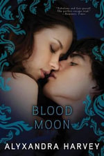 Blood Moon : Drake Chronicles (Hardcover) - Alyxandra Harvey